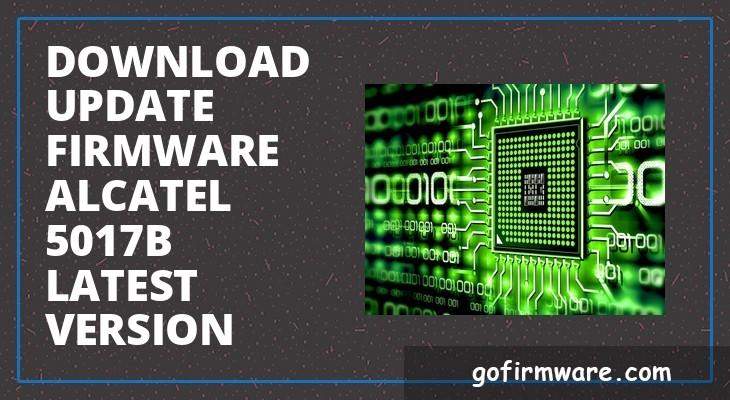 Download & update firmware alcatel 5017b latest version
