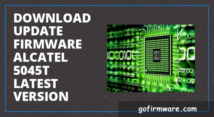 Download & update firmware alcatel 5045t latest version