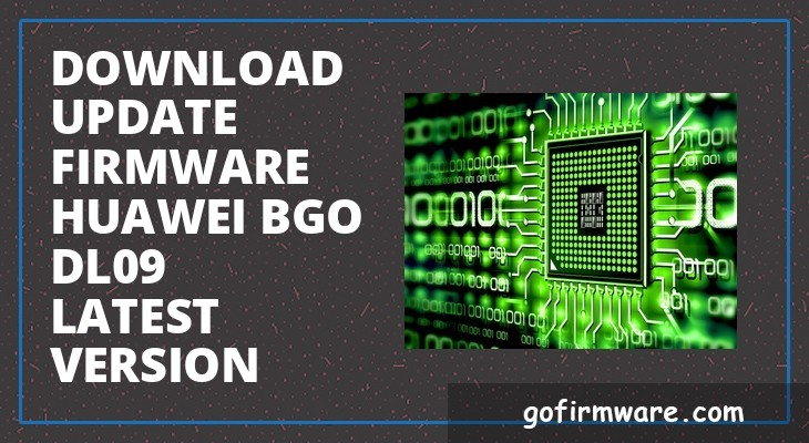 Download & update firmware huawei bgo dl09 latest version