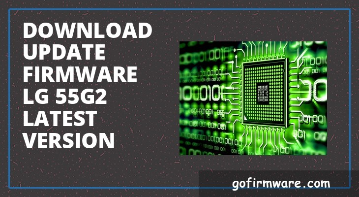 Download & update firmware lg 55g2 latest version