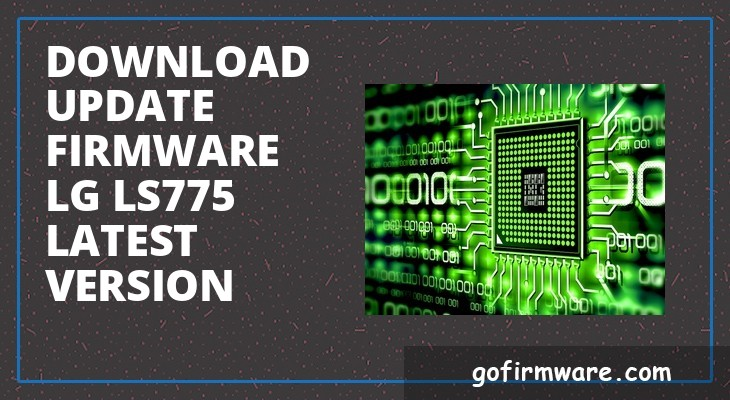Download & update firmware lg ls775 latest version