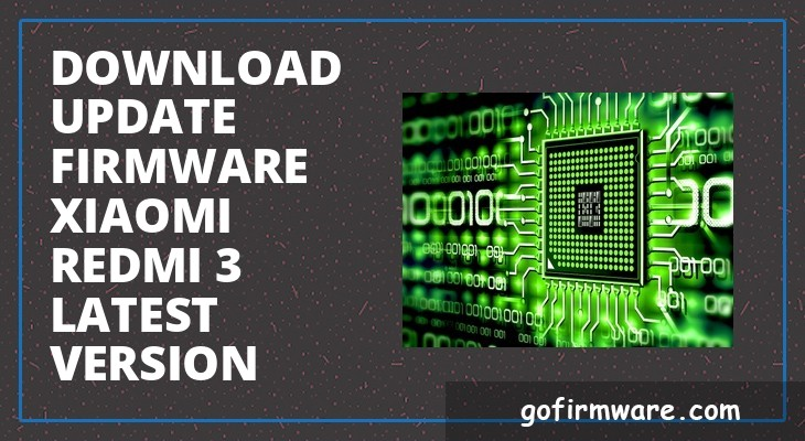 Download & update firmware xiaomi redmi 3 latest version