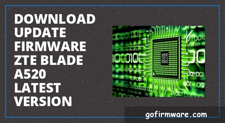 Download & update firmware zte blade a520 latest version
