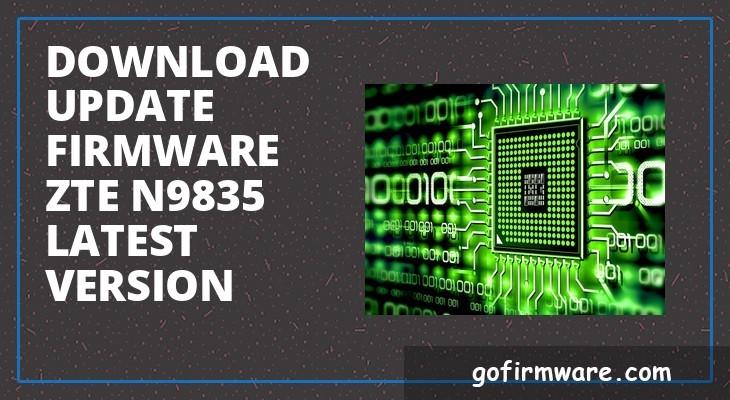 Download & update firmware zte n9835 latest version