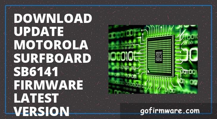 Download & update motorola surfboard sb6141 firmware latest version