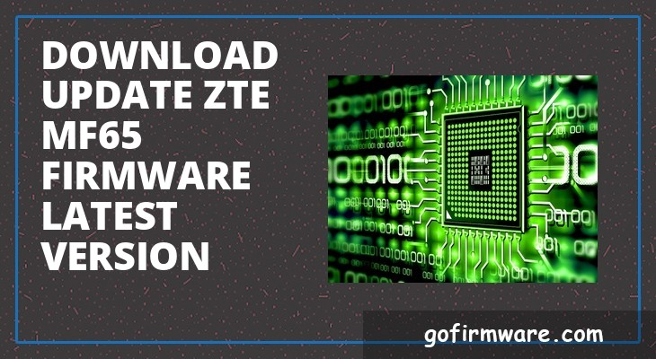 Download & update zte mf65 firmware latest version | Download