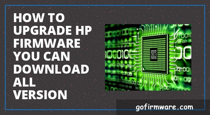 How to upgrade HP firmware you can download all version ...